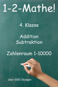 1-2-Mathe! - 4. Klasse - Addition, Subtraktion, Zahlenraum bis 10000