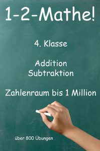 1-2-Mathe! - 4. Klasse - Addition, Subtraktion, Zahlenraum bis 1 Million