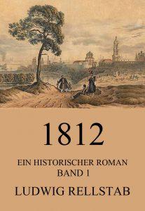 1812 - Ein historischer Roman, Band 1