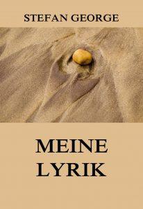 Stefan George Meine Lyrik