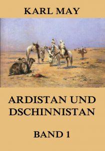 Ardistan und Dschinnistan, Band 1