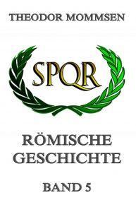 Römische Geschichte, Band 5