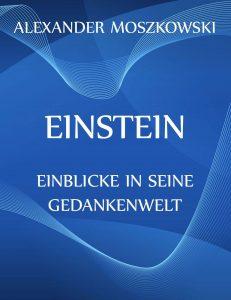 Einstein – Einblicke in seine Gedankenwelt