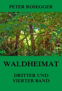 Waldheimat - Dritter und Vierter Band
