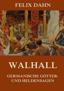 Walhall Germanische Götter- und Heldensagen