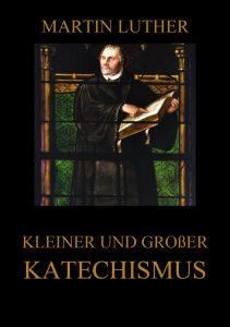 Kleiner und großer Katechismus