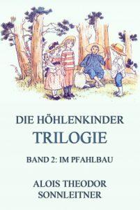 Die Höhlenkinder-Trilogie Band 2 Im Pfahlbau