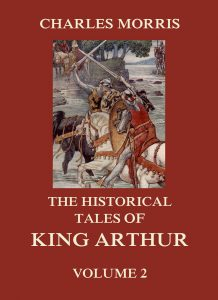 The Historical Tales of King Arthur, Vol. 2