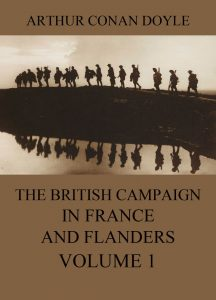 The British Campaign in France and Flanders Volume 1