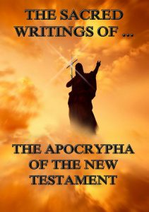 The Sacred Writings of the Apocrypha of the New Testament