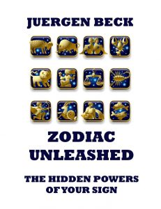 Zodiac Unleashed - The Hidden Powers Of Your Sign