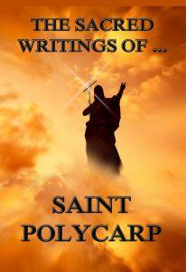 The Sacred Writings of St. Polycarp