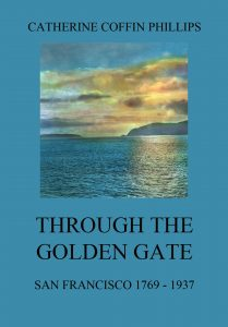 Through the Golden Gate - San Francisco 1769 - 1937