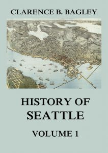 History of Seattle Volume 1