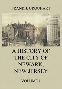 A History of the city of Newark, New Jersey, Volume 1