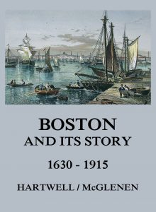 Boston and its Story 1630 - 1915