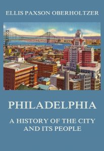 Philadelphia - A History of the City and its People