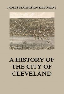 A History of the City of Cleveland
