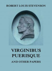 Virginibus Puerisque and other papers