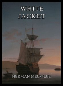 White-Jacket: Or The World In A Man-Of-War