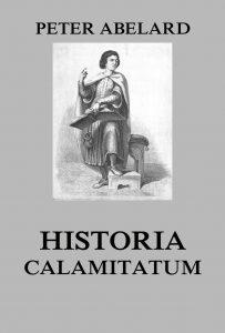 Historia Calamitatum - The Story Of My Misfortunes