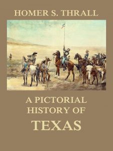 A pictorial history of Texas