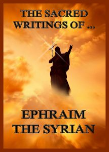 The Sacred Writings of Ephraim the Syrian