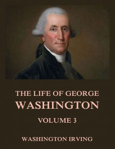 The Life Of George Washington Volume 3