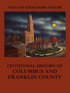 Centennial History of Columbus and Franklin County