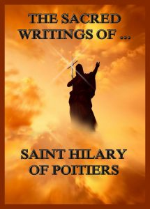 The Sacred Writings of Saint Hilary of Poitiers