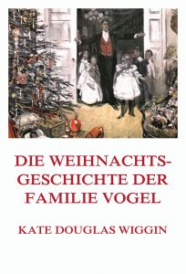 Die Weihnachtsgeschichte der Familie Vogel (Deutsche Neuübersetzung)