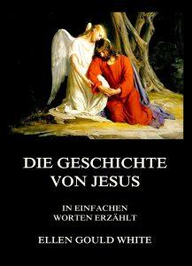 Die Geschichte von Jesus - In einfachen Worten erzählt (Deutsche Neuübersetzung)