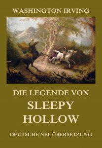 Die Legende von Sleepy Hollow (Deutsche Neuübersetzung)